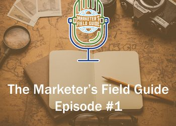 The Marketer's Field Guide: Intro Show